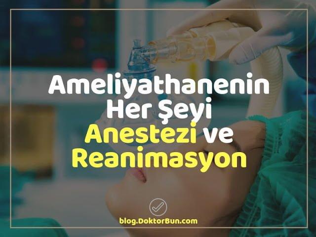 Ameliyathanenin Her Şeyi - Anestezi ve Reanimasyon - Doktor Bun
