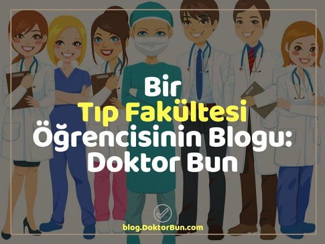Bir Tıp Fakültesi Öğrencisinin Blogu: Doktor Bun - Doktor Bun