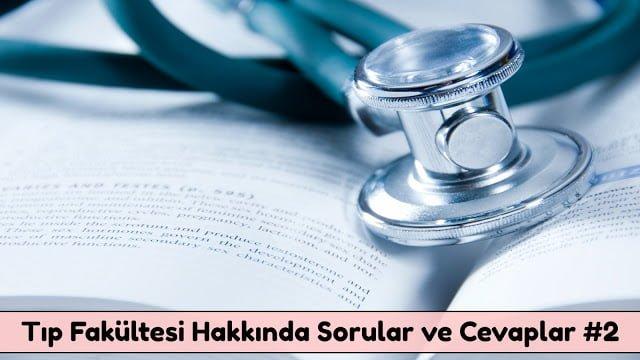 Tıp Fakültesi Hakkında Sorular ve Cevaplar #2 - Doktor Bun