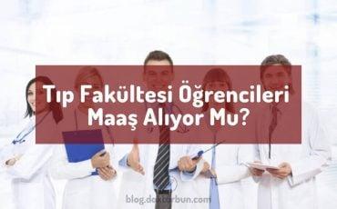 tip-fakultesi-ogrencileri-maas-aliyor-mu-stajyer-intern-doktor-maasi