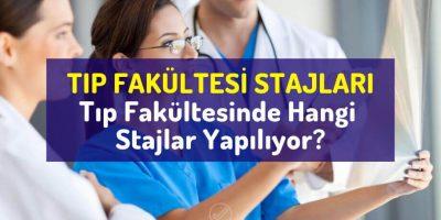 Tıp Fakültesi Stajları | Tıp stajları nelerdir? Tıp Fakültesinde hangi stajlar var?