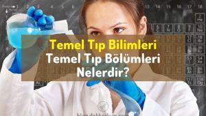 Temel tıp bilimleri, temel tıp bölümleri, temel tıp branşları