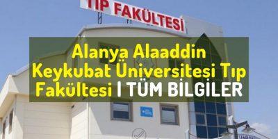 Alanya Alaaddin Keykubat Üniversitesi Tıp Fakültesi tüm bilgiler, sıralama, puan, öğrenci yorumları