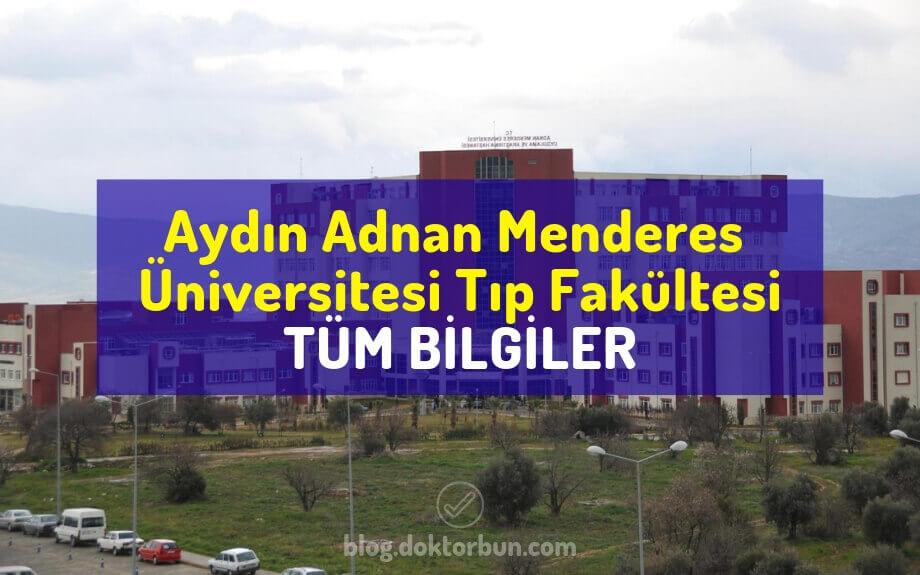 Aydın Adnan Menderes Üniversitesi Tıp Fakültesi, ADÜ Tıp, taban puanları, yorumları,sıralaması