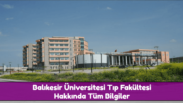 Balıkesir Üniversitesi Tıp Fakültesi Hakkında Tüm Bilgiler - Doktor Bun