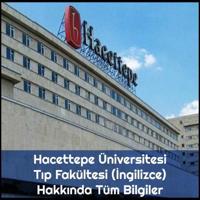 Hacettepe Üniversitesi Tıp Fakültesi (İngilizce) Hakkında Tüm Bilgiler - Doktor Bun