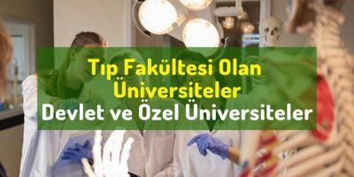 Tıp Fakültesi Olan Üniversiteler, Devlet Tıp Fakülteleri, Özel Tıp Fakülteleri