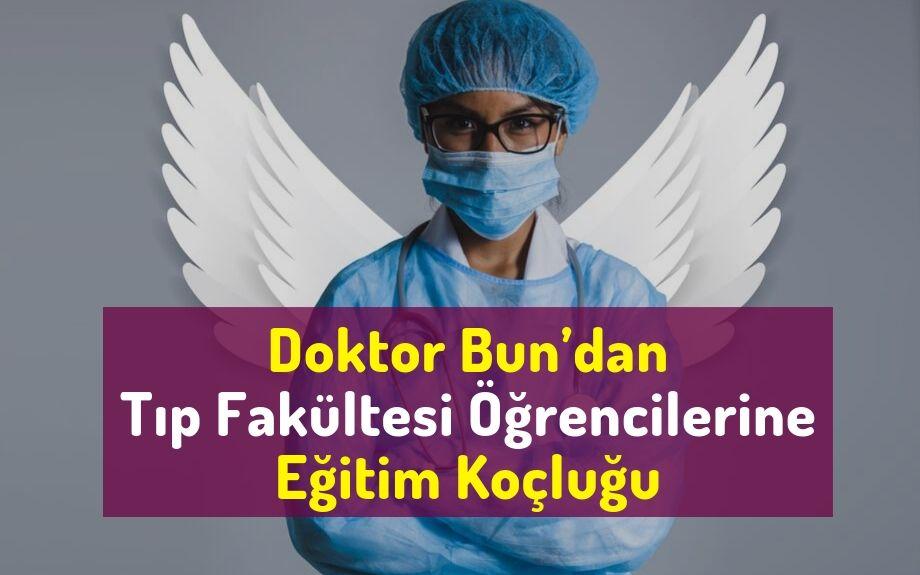 Doktor Bun'dan Tıp Fakültesi Öğrencilerine Eğitim Koçluğu/Danışmanlığı