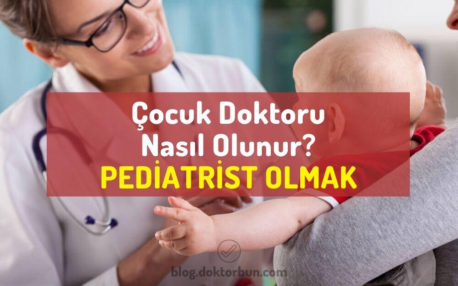 Çocuk doktoru nasıl olunur? Çocuk doktoru olmak kaç sene? Çocuk doktoruu maaşı