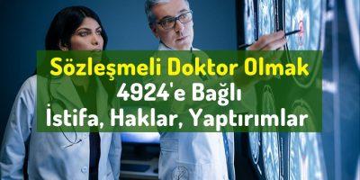 Sözleşmeli Doktor Olmak | 4924'e Bağlı Doktorluk ve İstifa